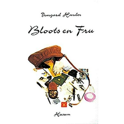 Irmgard Harder - Bloots en Fru - Preis vom 17.06.2021 04:48:08 h