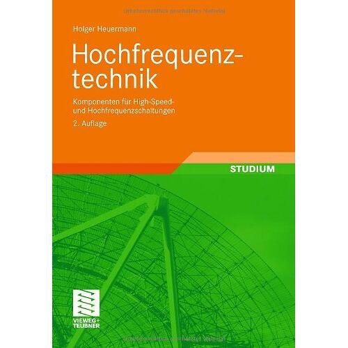 Holger Heuermann - Hochfrequenztechnik: Komponenten fr High-Speed- und Hochfrequenzschaltungen(vormals: Lineare Komponenten hochintegrierter Hochfrequenzschaltungen) - Preis vom 02.08.2021 04:48:42 h