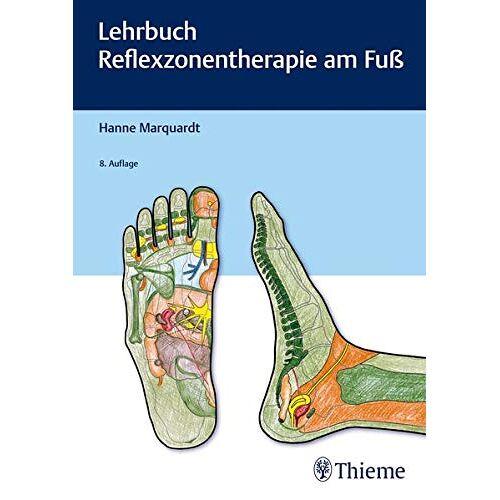 Hanne Marquardt - Lehrbuch Reflexzonentherapie am Fuß - Preis vom 15.10.2021 04:56:39 h