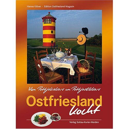 Hanne Klöver - Ostfriesland kocht: Van Pottjekiekers un Pottjeslikkers - Preis vom 11.06.2021 04:46:58 h