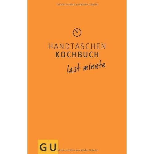Martina Kittler - Handtaschenkochbuch last minute (GU Themenkochbuch) - Preis vom 20.06.2021 04:47:58 h