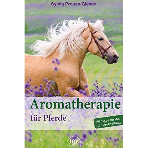 Sylvia Preuss-Giesen - Aromatherapie für Pferde - Preis vom 14.10.2021 04:57:22 h