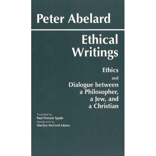Peter Abelard - Abelard, P: Abelard: Ethical Writings (Hackett Classics) - Preis vom 23.10.2021 04:56:07 h