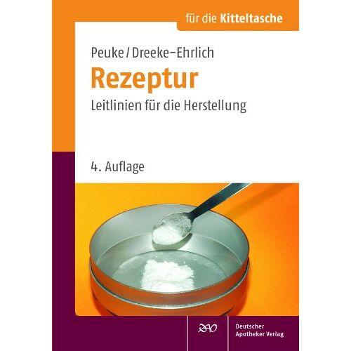 Claudia Peuke - Rezeptur für die Kitteltasche: Leitlinien für die Herstellung - Preis vom 21.06.2021 04:48:19 h