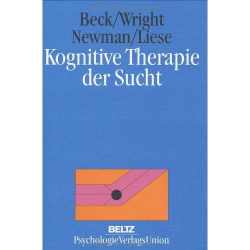 Beck, Aaron T. - Kognitive Therapie der Sucht - Preis vom 22.09.2021 05:02:28 h