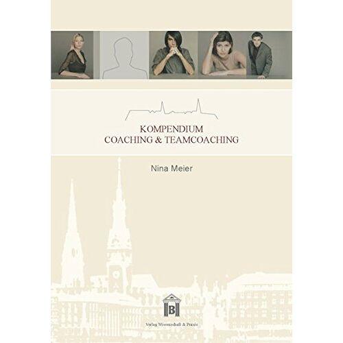 Nina Meier - Kompendium Coaching & Teamcoaching - Preis vom 18.06.2021 04:47:54 h