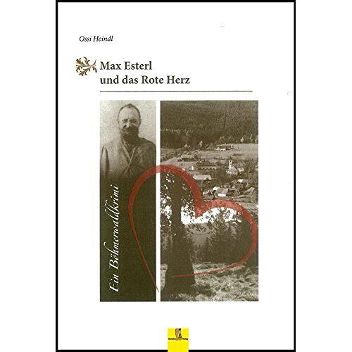 Ossi Heindl - Max Esterl und das Rote Herz: Ein Böhmerwaldkrimi - Max Esterls zweiter Fall (Böhmerwaldkrimis) - Preis vom 22.06.2021 04:48:15 h
