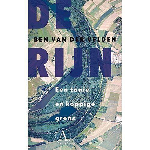 Velden, Ben van der - De Rijn: een taaie en koppige grens - Preis vom 19.06.2021 04:48:54 h