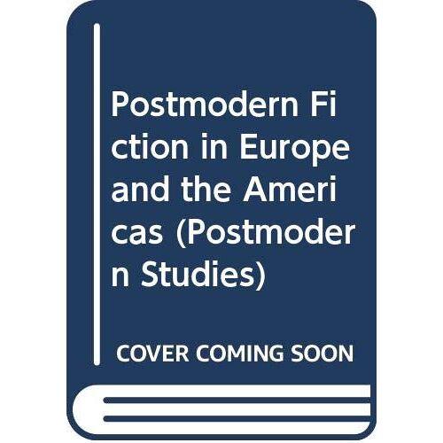 Theo D'haen - Postmodern Fiction in Europe and the Americas (Postmodern Studies, Band 1) - Preis vom 14.06.2021 04:47:09 h