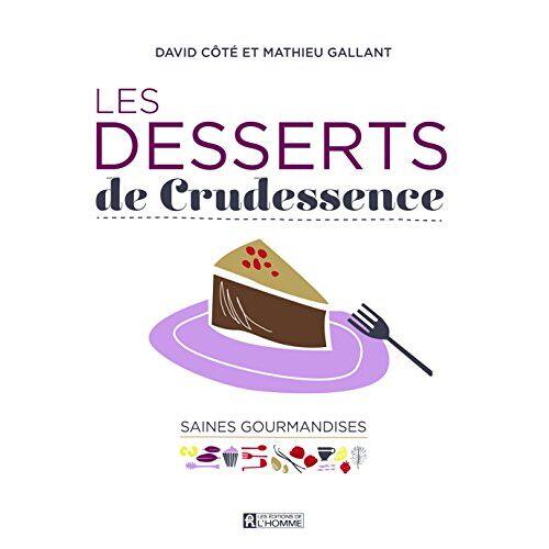David Côté - Les desserts de Crudessence - Preis vom 13.06.2021 04:45:58 h