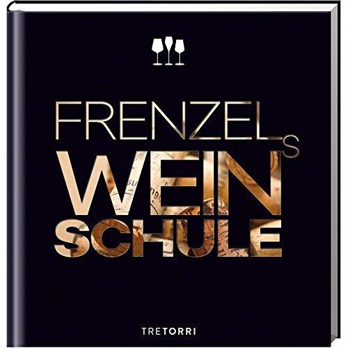 Ralf Frenzel - Frenzels Weinschule - Preis vom 21.06.2021 04:48:19 h