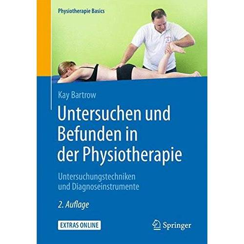Kay Bartrow - Untersuchen und Befunden in der Physiotherapie: Untersuchungstechniken und Diagnoseinstrumente (Physiotherapie Basics) - Preis vom 15.09.2021 04:53:31 h