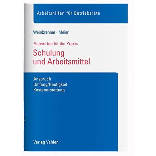 Lars Weinbrenner - Schulung und Arbeitsmittel: Anspruch, Umfang/Häufigkeit, Kostenerstattung - Preis vom 20.06.2021 04:47:58 h