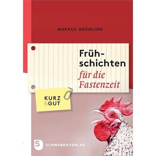 Markus Grünling - Frühschichten für die Fastenzeit - Preis vom 16.06.2021 04:47:02 h