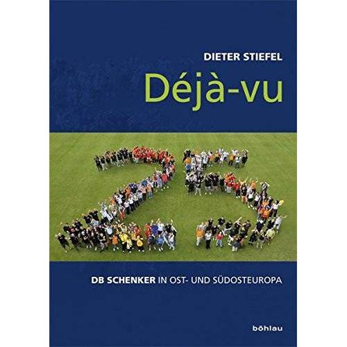 Dieter Stiefel - Déjà-vu: DB Schenker in Ost- und Südosteuropa - Preis vom 17.05.2021 04:44:08 h