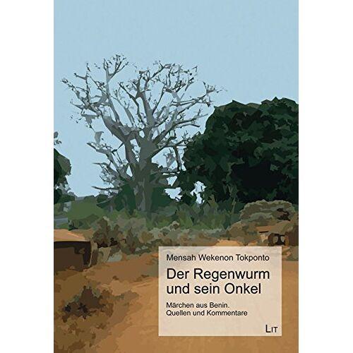 Mensah Wekenon Tekponto - Der Regenwurm und sein Onkel: Märchen aus Benin. Quellen und Kommentare - Preis vom 09.06.2021 04:47:15 h