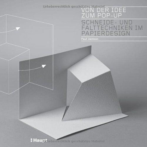 Paul Jackson - Von der Idee zum Pop-up: Schneide- und Falttechniken im Papierdesign - Preis vom 16.06.2021 04:47:02 h