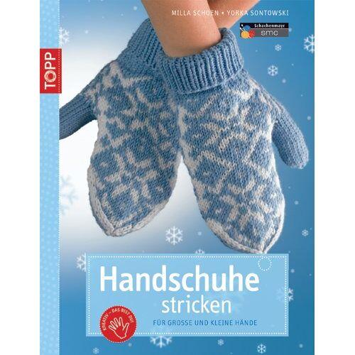 Milla Schoen - Handschuhe stricken: für grosse und kleine Hände - Preis vom 14.06.2021 04:47:09 h