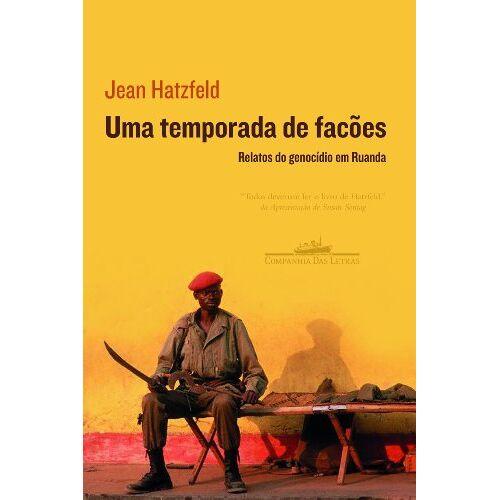 Jean Hatzfeld - Uma Temporada de Facões (Em Portuguese do Brasil) - Preis vom 19.06.2021 04:48:54 h