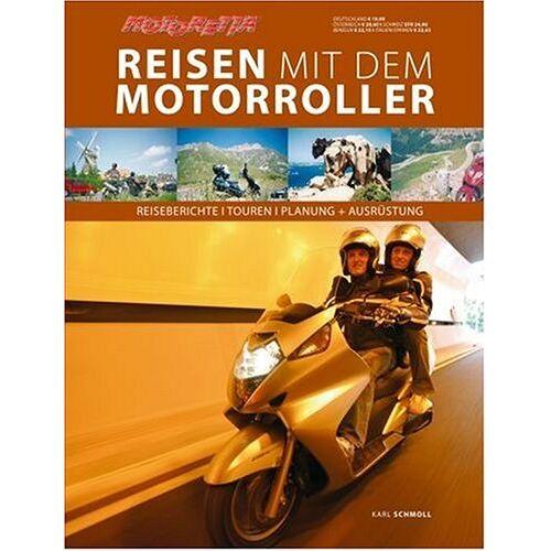Karl Schmoll - Reisen mit dem Motorroller - Preis vom 15.06.2021 04:47:52 h