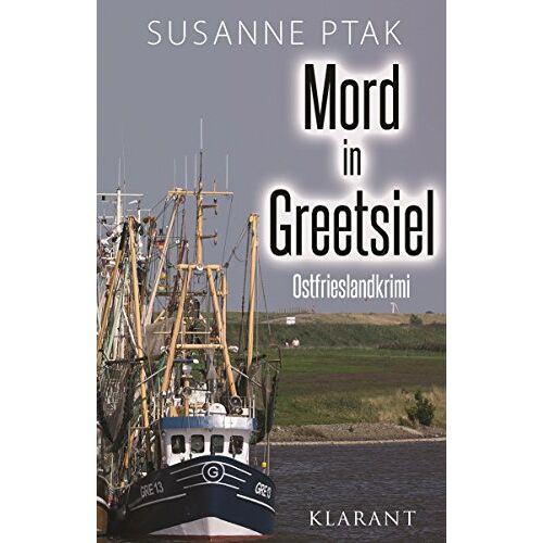 Susanne Ptak - Mord in Greetsiel. Ostfrieslandkrimi - Preis vom 21.06.2021 04:48:19 h