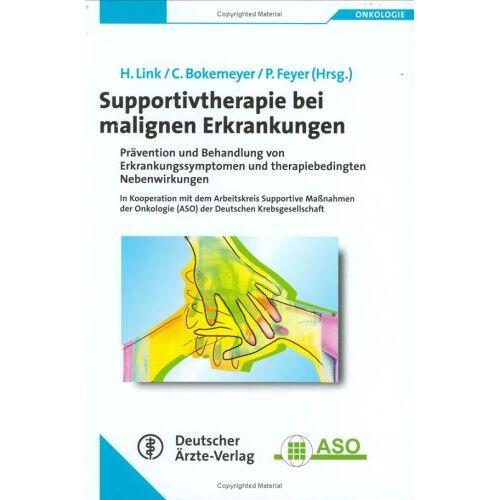 H. Link - Supportivtherapie bei malignen Erkrankungen: Prävention und Behandlung von Erkrankungssymptomen und therapiebedingten Nebenwirkungen - Preis vom 19.06.2021 04:48:54 h