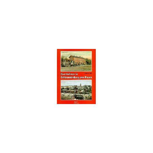 Siegfried Bufe - Eisenbahnen in Ostbrandenburg und Posen - Preis vom 11.10.2021 04:51:43 h
