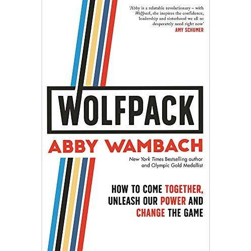 Abby Wambach - WOLFPACK: How to Come Together, Unleash Our Power and Change the Game - Preis vom 11.06.2021 04:46:58 h