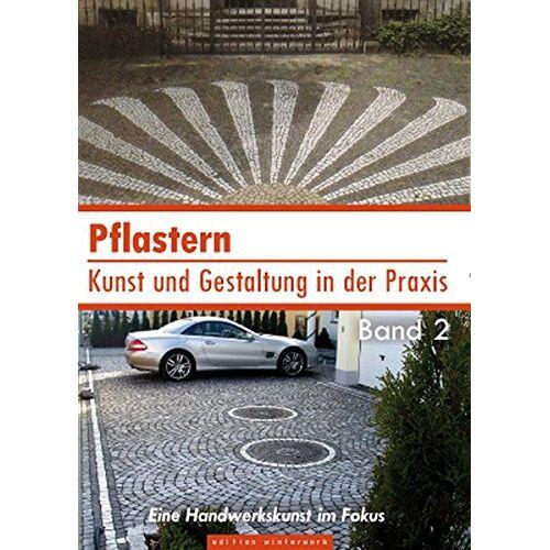 Robert Sikorski - Pflastern - Kunst und Gestaltung in der Praxis Band 2: Eine Handwerkskunst im Fokus - Preis vom 22.06.2021 04:48:15 h