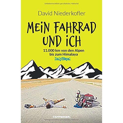 David Niederkofler - Mein Fahrrad und ich: 11.000 km von den Alpen bis zum Himalaya - Preis vom 18.06.2021 04:47:54 h