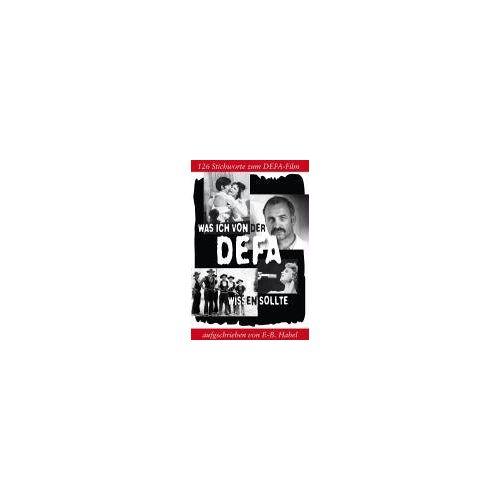 Frank B Habel - Was ich von der DEFA wissen sollte: 163 Stichworte zum DEFA-Film - Preis vom 14.06.2021 04:47:09 h