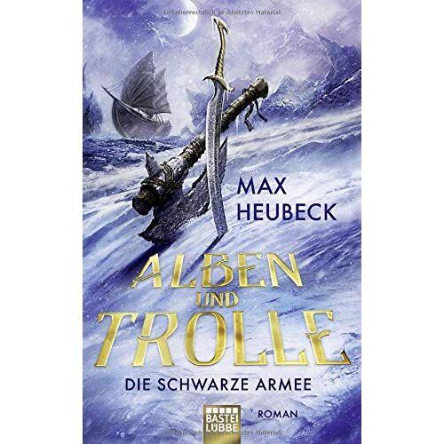 Max Heubeck - Alben und Trolle - Die schwarze Armee: Roman - Preis vom 17.06.2021 04:48:08 h