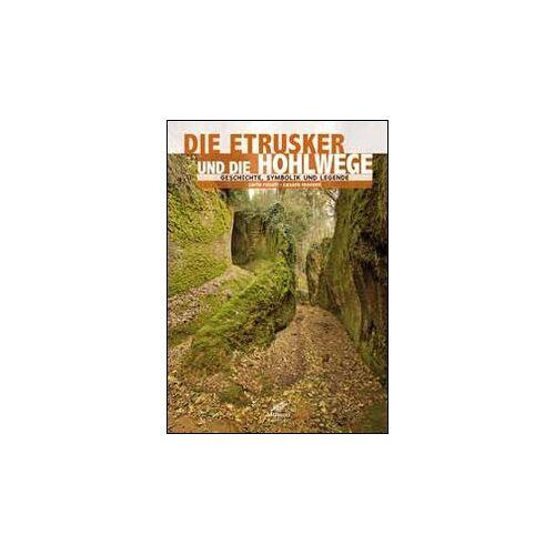 Carlo Rosati - Die Etrusker und ihre Hohlwege - Preis vom 11.06.2021 04:46:58 h