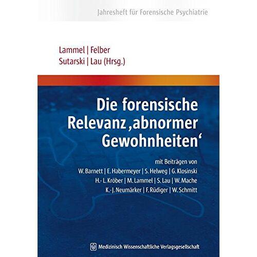 Matthias Lammel - Die forensische Relevanz abnormer Gewohnheiten: Jahresheft für Forensische Psychiatrie - Preis vom 29.07.2021 04:48:49 h