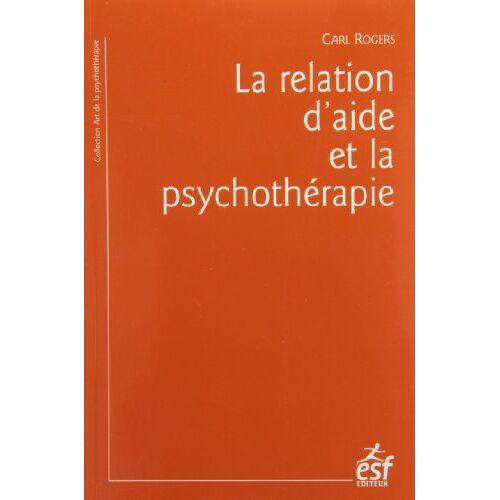 Carl Rogers - La relation d'aide et la psychothérapie - Preis vom 12.10.2021 04:55:55 h