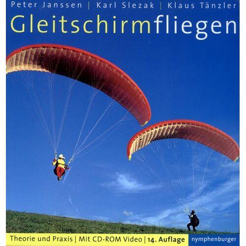 Peter Janssen - Gleitschirmfliegen. Theorie und Praxis - Preis vom 21.06.2021 04:48:19 h
