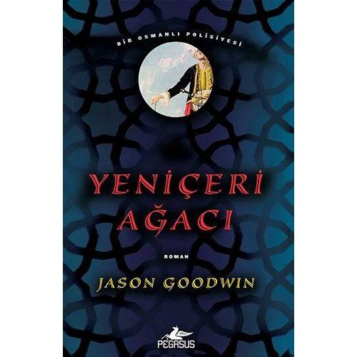 Jason Goodwin - Yeniceri Agaci: Bir Osmanli Polisiyesi: Bir Osmanlı Polisiyesi - Preis vom 01.08.2021 04:46:09 h