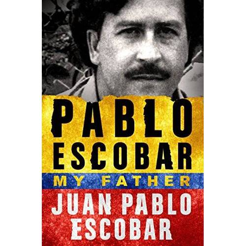 Escobar, Juan Pablo - Pablo Escobar: My Father - Preis vom 22.06.2021 04:48:15 h