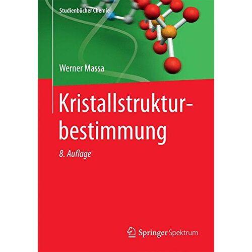 Werner Massa - Kristallstrukturbestimmung (Studienbücher Chemie) - Preis vom 11.10.2021 04:51:43 h