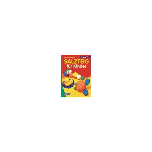 Hiltrud Seibel - Salzteig für Kinder - Preis vom 19.06.2021 04:48:54 h