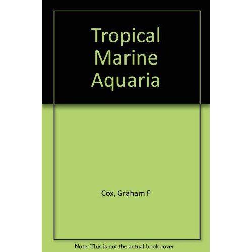 Cox, Graham F. - Tropical Marine Aquaria - Preis vom 14.06.2021 04:47:09 h
