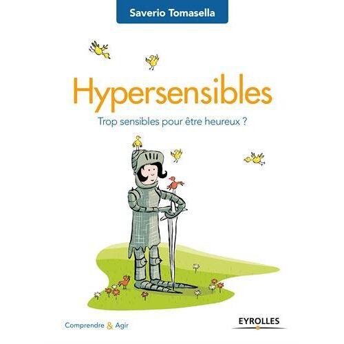 - Hypersensibles : Trop sensibles pour être heureux ? - Preis vom 16.10.2021 04:56:05 h