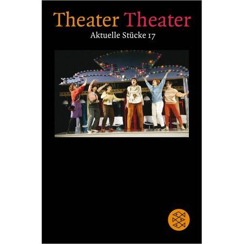 Carstensen, Uwe B. - Theater Theater. Aktuelle Stücke: Theater Theater 17: Bd 17 - Preis vom 15.06.2021 04:47:52 h