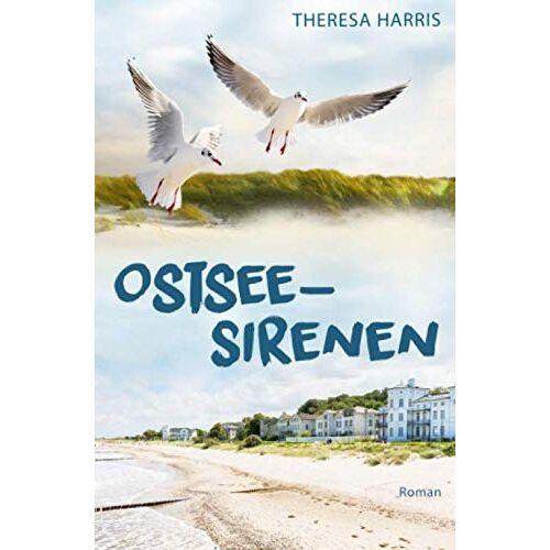 Theresa Harris - Ostsee-Sirenen: Eine Strandhochzeit, Irrtümer und späte Einsichten - Preis vom 12.06.2021 04:48:00 h