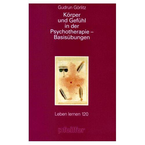 Gudrun Görlitz - Körper und Gefühl in der Psychotherapie. Basisübungen - Preis vom 23.09.2021 04:56:55 h