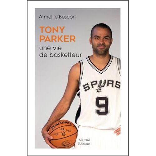 - Tony Parker : Une vie de basketteur - Preis vom 18.06.2021 04:47:54 h