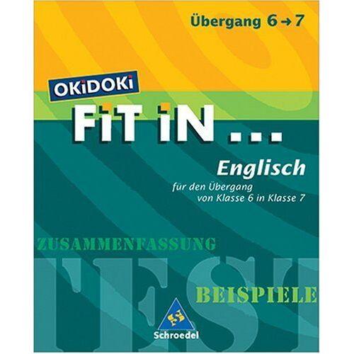 Janine Cramer - OKiDOKi FiT iN...: OKiDOKi. Fit In... Englisch. Für den Übergang von Klasse 6 in Klasse 7: Zusammenfassung, Beispiele - Preis vom 17.06.2021 04:48:08 h