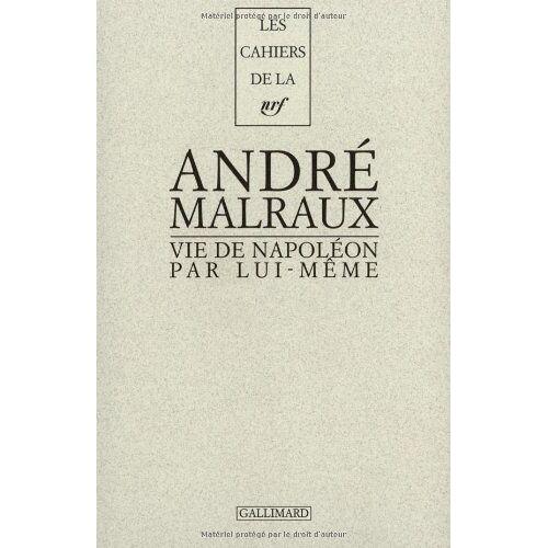 Napoleon - La Vie de Napoléon par lui-même (Cahiers de la NRF) - Preis vom 18.06.2021 04:47:54 h