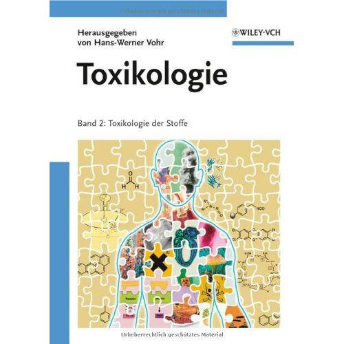 Hans-Werner Vohr - Toxikologie: Band 2: Toxikologie der Stoffe - Preis vom 16.06.2021 04:47:02 h