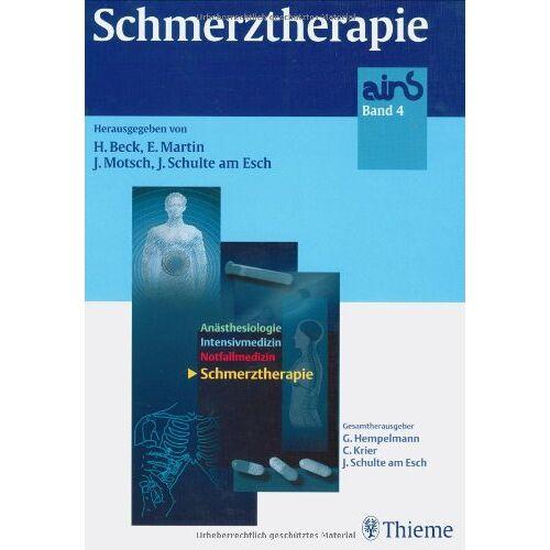 Helge Beck - AINS- (Anästhesiologie - Intensivmedizin - Notfallmedizin - Schmerztherapie) Paket: ains, 4 Bde., Bd.4, Schmerztherapie - Preis vom 17.09.2021 04:57:06 h
